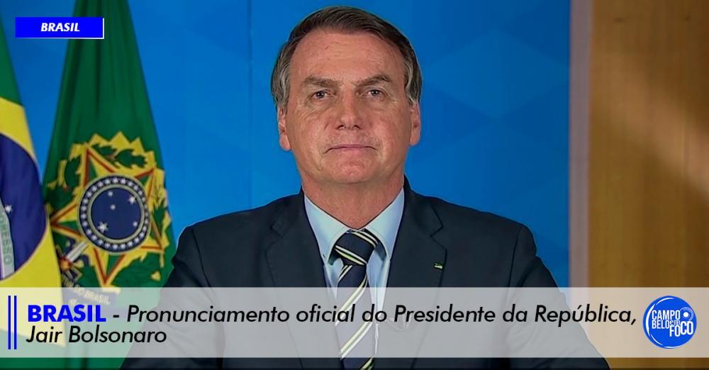 Veja o pronunciamento oficial do Presidente da República, Jair Bolsonaro